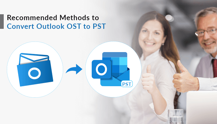 Recommended-Methods-to-convert-Outlook-OST-to-PST