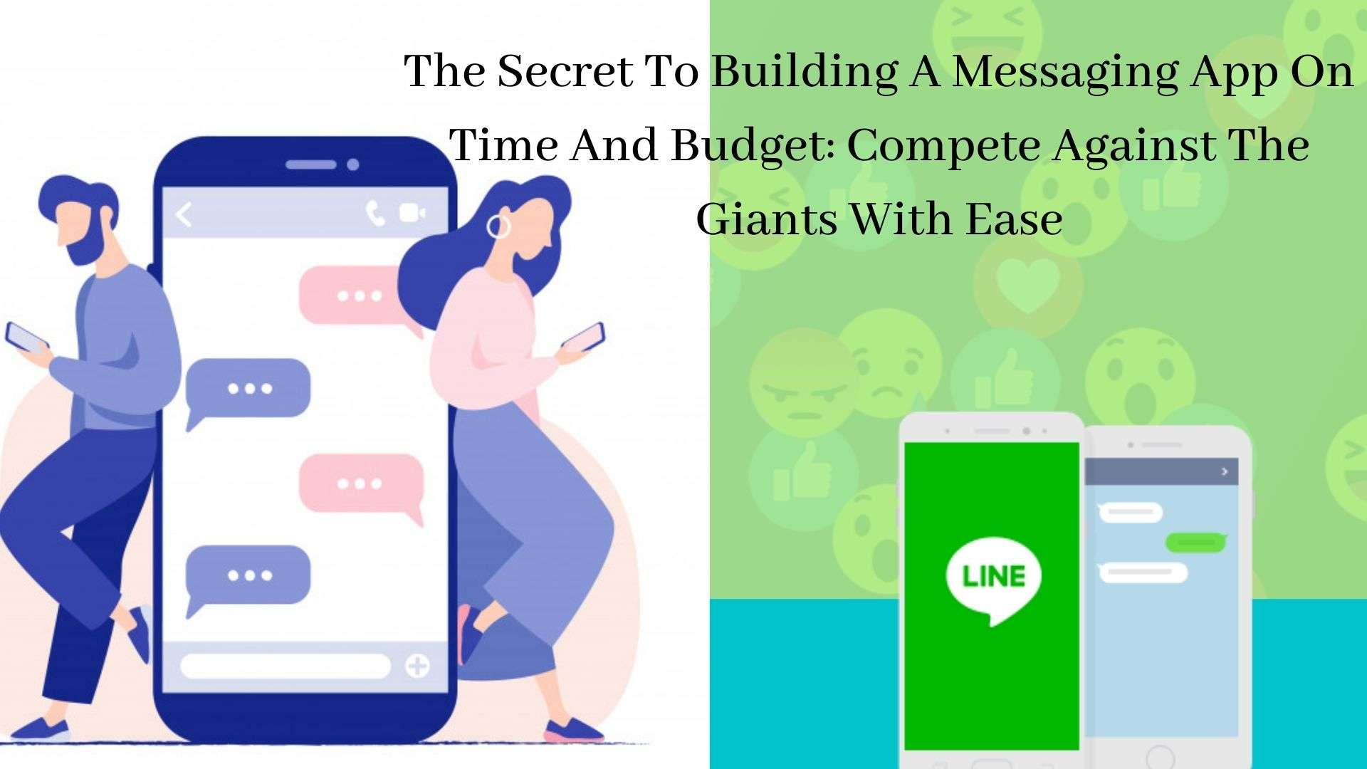 The Secret To Building A Messaging App On Time And Budget