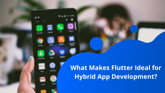 Why is Flutter Ideal for Best Hybrid App Development in 2020
